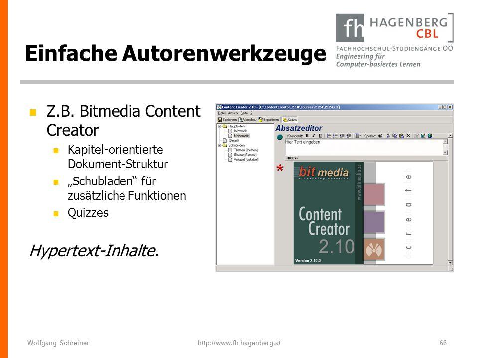Wolfgang Schreinerhttp://www.fh-hagenberg.at66 Einfache Autorenwerkzeuge n Z.B. Bitmedia Content Creator n Kapitel-orientierte Dokument-Struktur n Sch