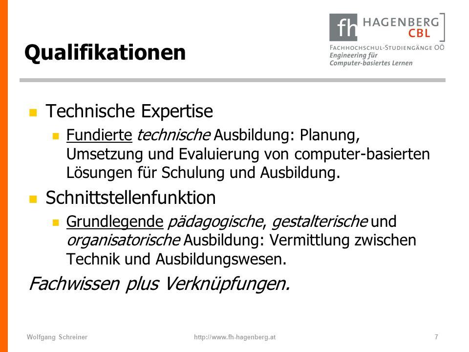 Wolfgang Schreinerhttp://www.fh-hagenberg.at7 Qualifikationen n Technische Expertise n Fundierte technische Ausbildung: Planung, Umsetzung und Evaluie