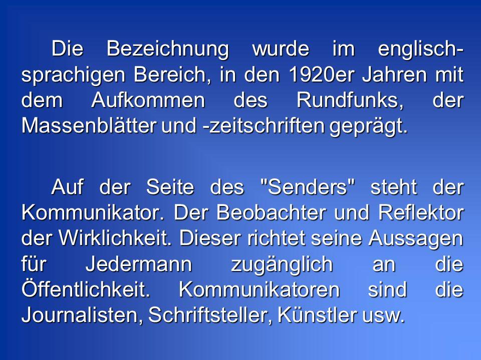 Die Bezeichnung wurde im englisch- sprachigen Bereich, in den 1920er Jahren mit dem Aufkommen des Rundfunks, der Massenblätter und -zeitschriften gepr