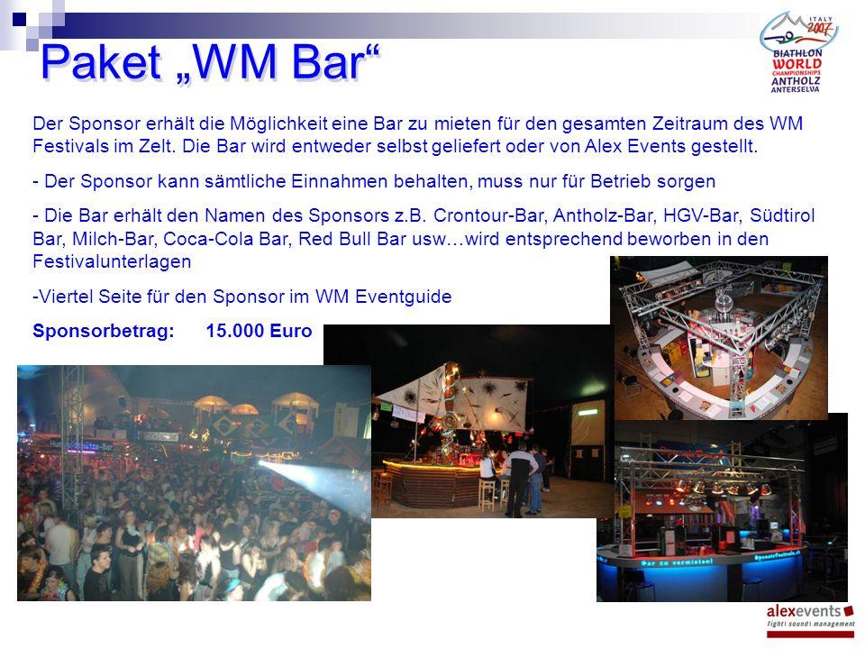 Paket WM Bar Der Sponsor erhält die Möglichkeit eine Bar zu mieten für den gesamten Zeitraum des WM Festivals im Zelt.