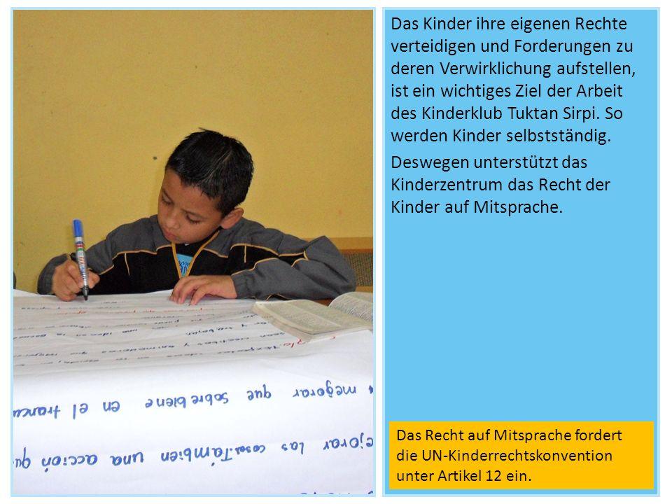 Das Kinder ihre eigenen Rechte verteidigen und Forderungen zu deren Verwirklichung aufstellen, ist ein wichtiges Ziel der Arbeit des Kinderklub Tuktan