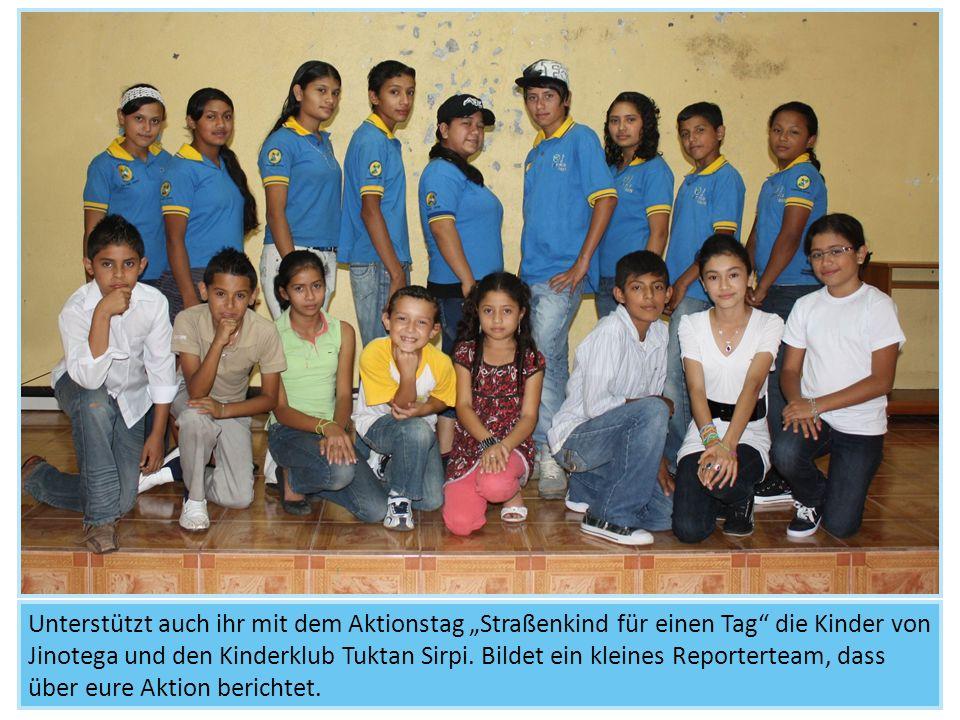 Unterstützt auch ihr mit dem Aktionstag Straßenkind für einen Tag die Kinder von Jinotega und den Kinderklub Tuktan Sirpi. Bildet ein kleines Reporter