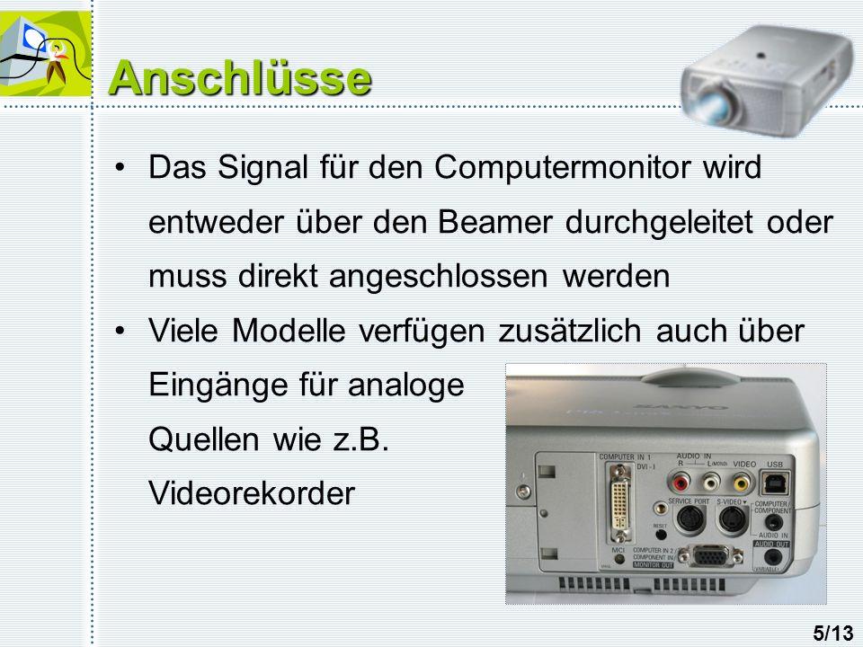 Anschlüsse Das Signal für den Computermonitor wird entweder über den Beamer durchgeleitet oder muss direkt angeschlossen werden Viele Modelle verfügen zusätzlich auch über Eingänge für analoge Quellen wie z.B.