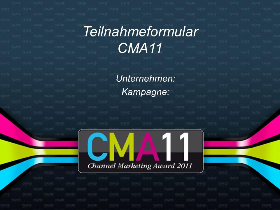 Teilnahmeformular CMA11 Unternehmen: Kampagne: