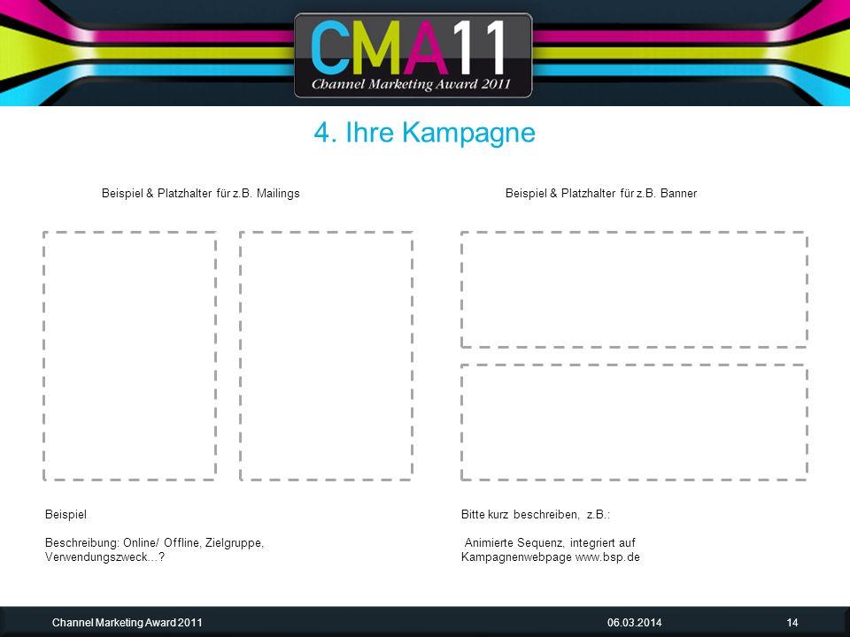 06.03.2014Channel Marketing Award 201114 Beispiel Beschreibung: Online/ Offline, Zielgruppe, Verwendungszweck….