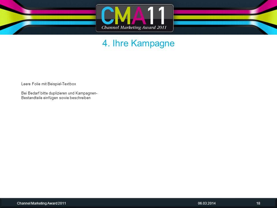 06.03.2014Channel Marketing Award 201118 Leere Folie mit Beispiel-Textbox Bei Bedarf bitte duplizieren und Kampagnen- Bestandteile einfügen sowie beschreiben 4.