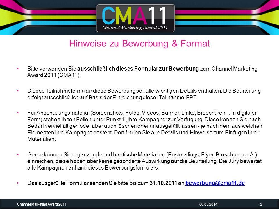 Bitte verwenden Sie ausschließlich dieses Formular zur Bewerbung zum Channel Marketing Award 2011 (CMA11).