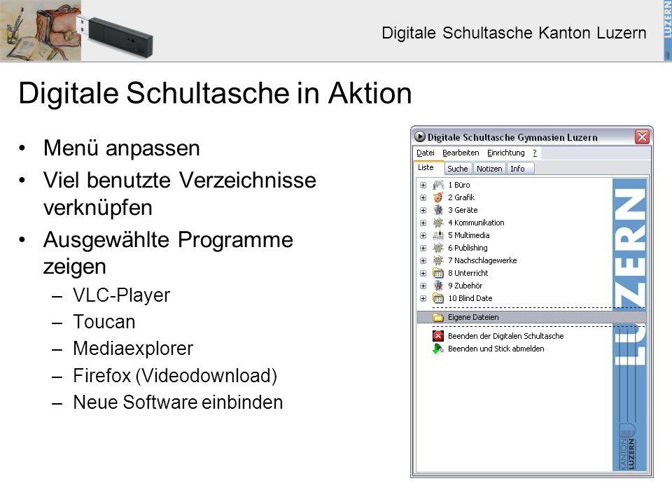 Digitale Schultasche Kanton Luzern Digitale Schultasche in Aktion Menü anpassen Viel benutzte Verzeichnisse verknüpfen Ausgewählte Programme zeigen –V