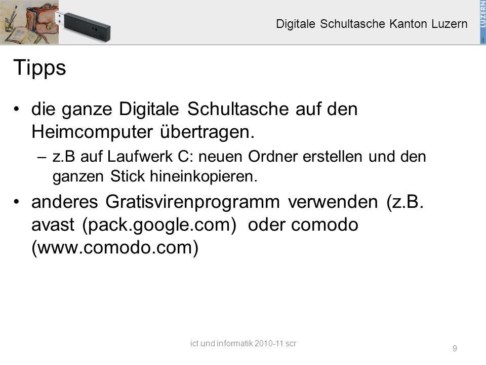 Digitale Schultasche Kanton Luzern Tipps die ganze Digitale Schultasche auf den Heimcomputer übertragen. –z.B auf Laufwerk C: neuen Ordner erstellen u