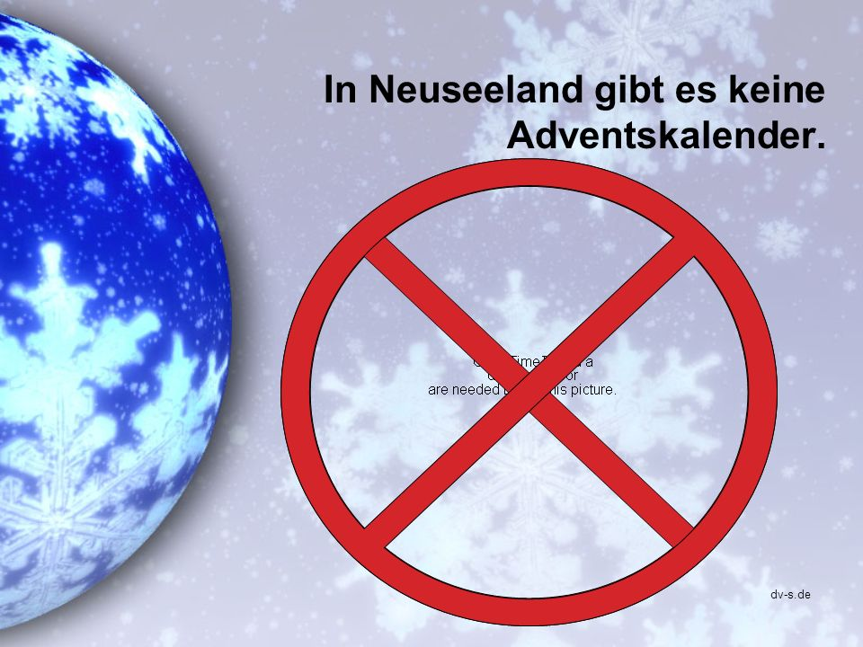 In Neuseeland gibt es keine Adventskalender. dv-s.de