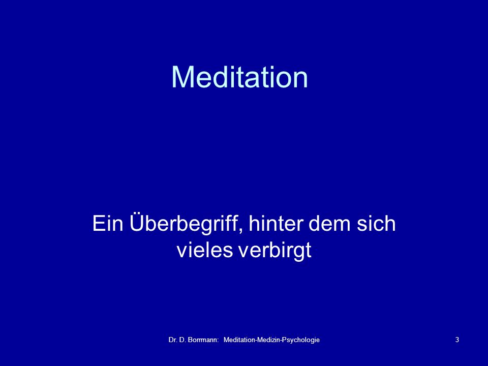 Dr. D. Borrmann: Meditation-Medizin-Psychologie34 Attentional Blink