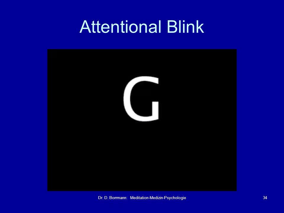 Dr. D. Borrmann: Meditation-Medizin-Psychologie34 Attentional Blink