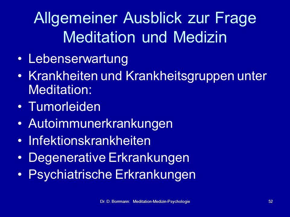 Dr. D. Borrmann: Meditation-Medizin-Psychologie52 Allgemeiner Ausblick zur Frage Meditation und Medizin Lebenserwartung Krankheiten und Krankheitsgrup