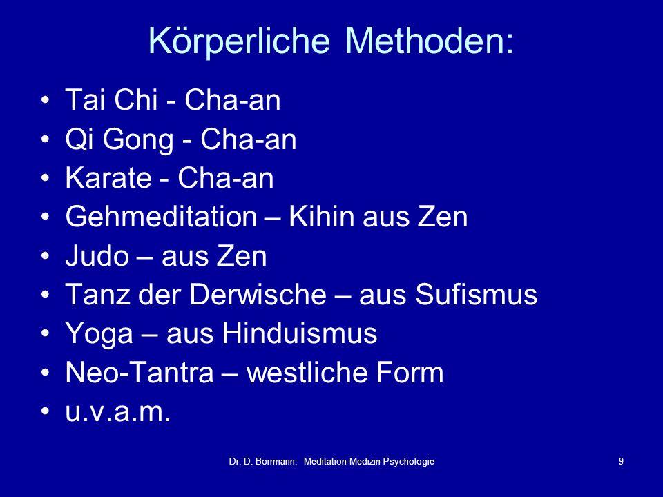 Dr. D. Borrmann: Meditation-Medizin-Psychologie9 Tai Chi - Cha-an Qi Gong - Cha-an Karate - Cha-an Gehmeditation – Kihin aus Zen Judo – aus Zen Tanz d