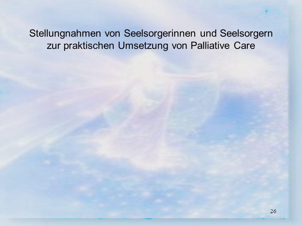 26 Stellungnahmen von Seelsorgerinnen und Seelsorgern zur praktischen Umsetzung von Palliative Care