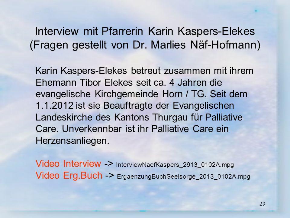 29 Interview mit Pfarrerin Karin Kaspers-Elekes (Fragen gestellt von Dr. Marlies Näf-Hofmann) Karin Kaspers-Elekes betreut zusammen mit ihrem Ehemann