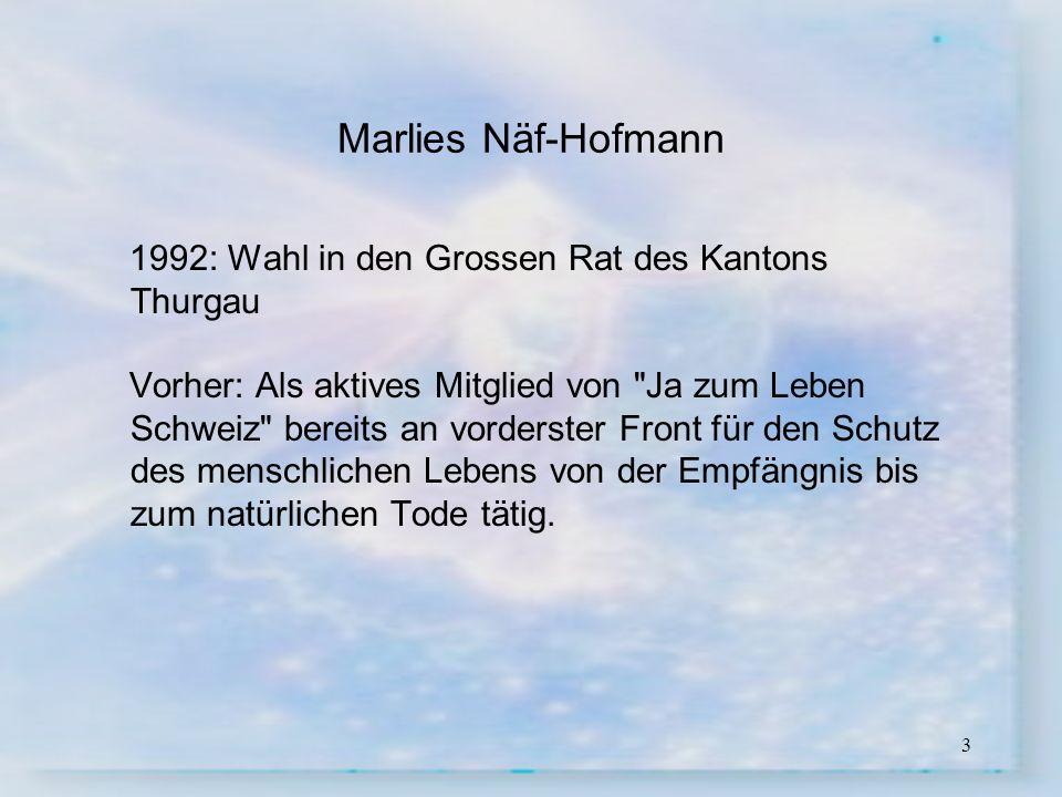 3 Marlies Näf-Hofmann 1992: Wahl in den Grossen Rat des Kantons Thurgau Vorher: Als aktives Mitglied von