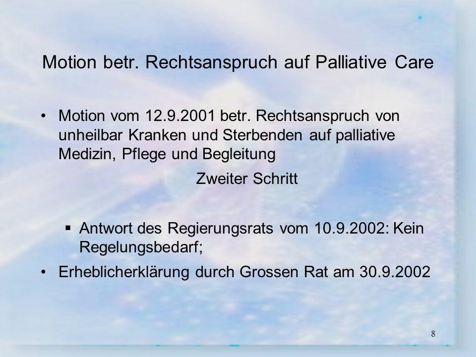 8 Motion betr. Rechtsanspruch auf Palliative Care Motion vom 12.9.2001 betr. Rechtsanspruch von unheilbar Kranken und Sterbenden auf palliative Medizi