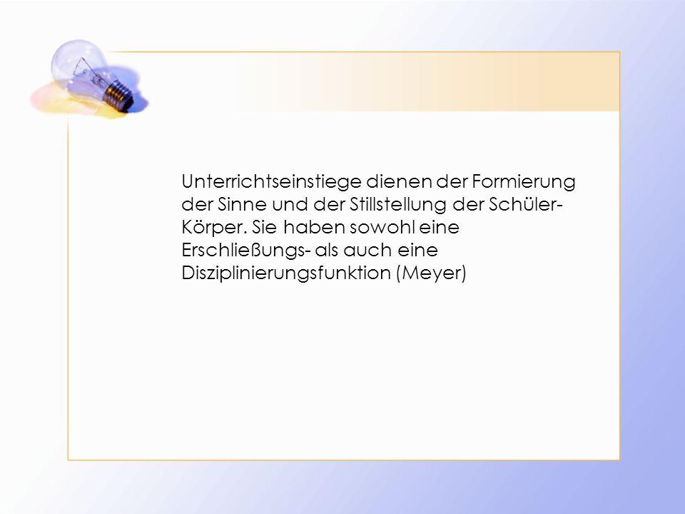 Literaturverzeichnis Meyer, H.(2003). Unterrichtsmethoden (Bd.2, Praxisband).