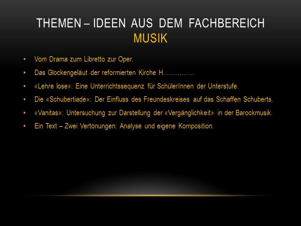 THEMEN – IDEEN AUS DEM FACHBEREICH MUSIK Vom Drama zum Libretto zur Oper. Das Glockengeläut der reformierten Kirche H…………… «Lehre lose»: Eine Unterric