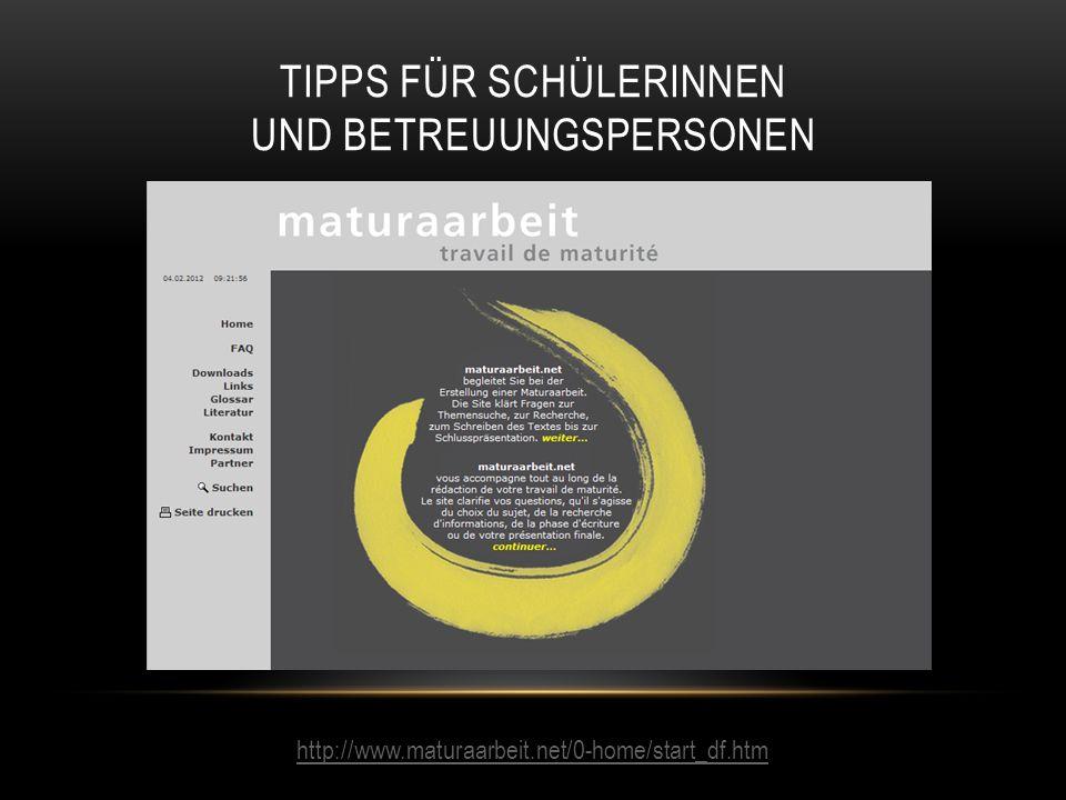 TIPPS FÜR SCHÜLERINNEN UND BETREUUNGSPERSONEN http://www.maturaarbeit.net/0-home/start_df.htm