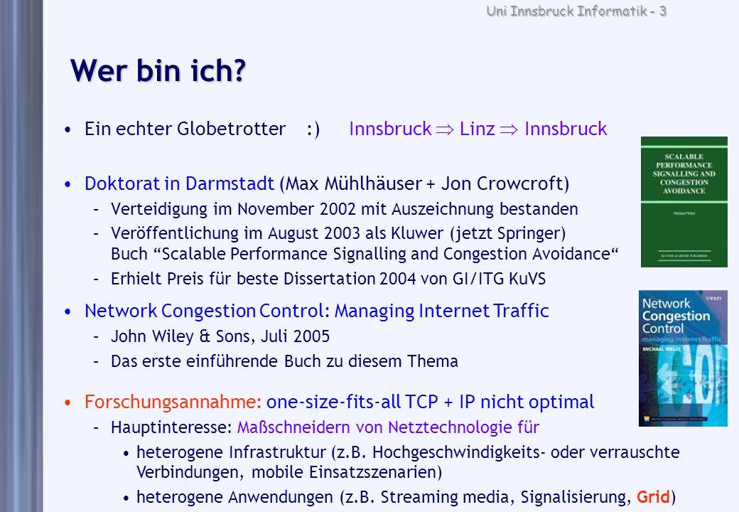 Uni Innsbruck Informatik - 3 Wer bin ich? Ein echter Globetrotter :) Innsbruck Linz Innsbruck Doktorat in Darmstadt (Max Mühlhäuser + Jon Crowcroft) –