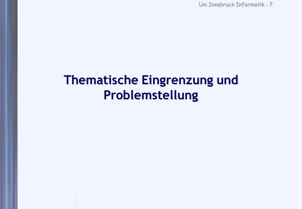 Uni Innsbruck Informatik - 7 Thematische Eingrenzung und Problemstellung