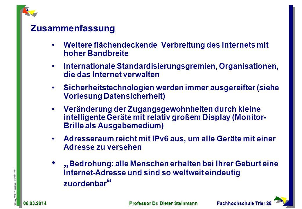 Winfo_2000_7_internet_technik_v11 06.03.2014Professor Dr. Dieter SteinmannFachhochschule Trier 28 Zusammenfassung Weitere flächendeckende Verbreitung