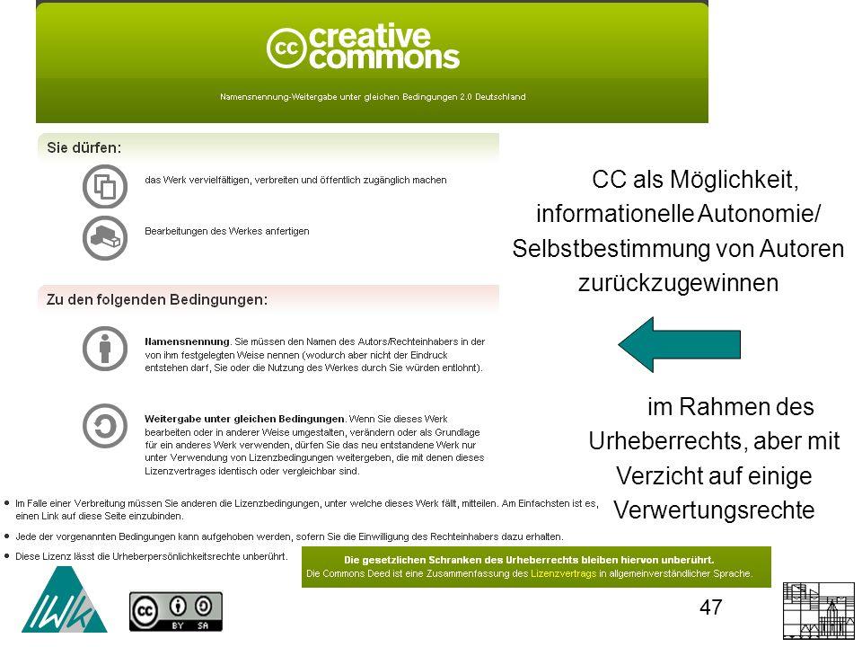 47 CC als Möglichkeit, informationelle Autonomie/ Selbstbestimmung von Autoren zurückzugewinnen im Rahmen des Urheberrechts, aber mit Verzicht auf einige Verwertungsrechte