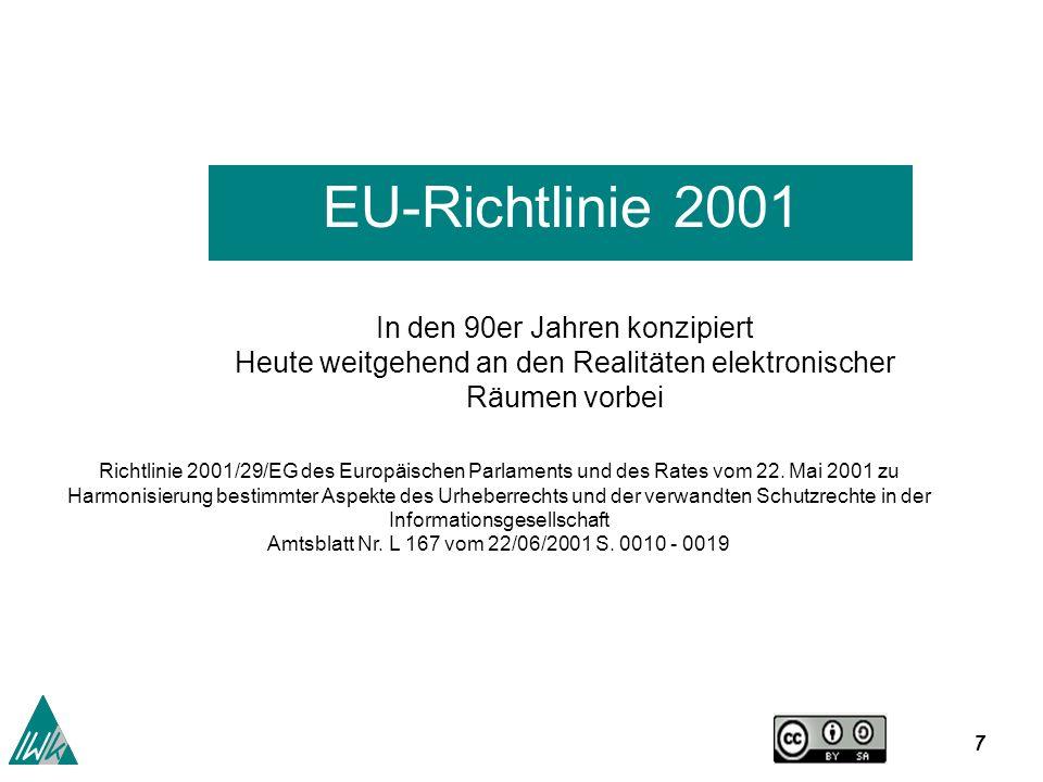 7 EU-Richtlinie 2001 Richtlinie 2001/29/EG des Europäischen Parlaments und des Rates vom 22.