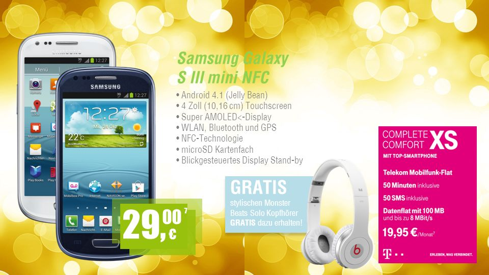 Samsung Galaxy S III mini NFC Android 4.1 (Jelly Bean) 4 Zoll (10,16 cm) Touchscreen Super AMOLED<-Display WLAN, Bluetooth und GPS NFC-Technologie microSD Kartenfach Blickgesteuertes Display Stand-by 7 29, 00 stylischen Monster Beats Solo Kopfhörer GRATIS dazu erhalten.