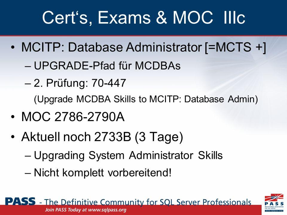 Certs, Exams & MOC IIIc MCITP: Database Administrator [=MCTS +] –UPGRADE-Pfad für MCDBAs –2.