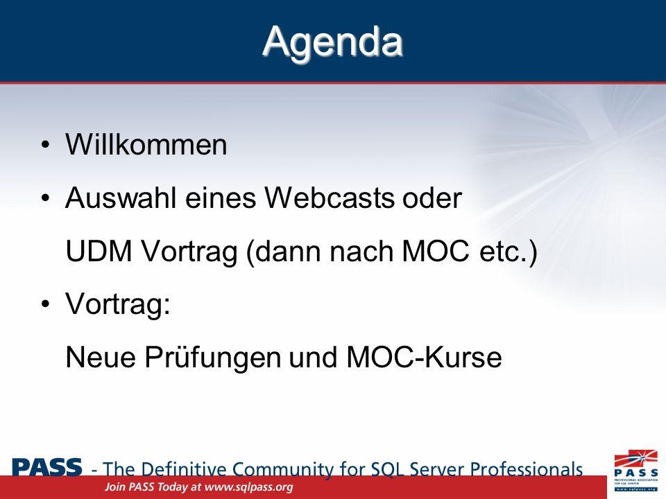 Agenda Willkommen Auswahl eines Webcasts oder UDM Vortrag (dann nach MOC etc.) Vortrag: Neue Prüfungen und MOC-Kurse