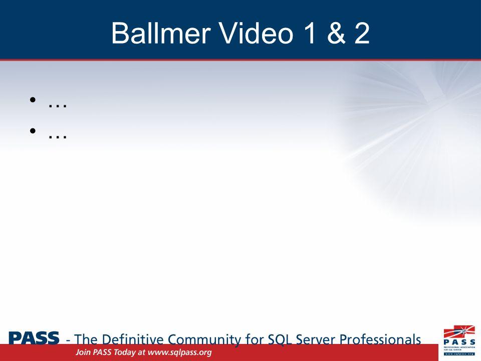 Ballmer Video 1 & 2 …
