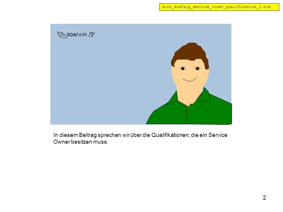3 Entrepreneur Qualification Zunächst einmal muss der Service Owner ein Unternehmertyp sein.