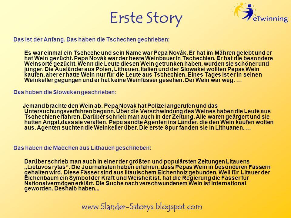 www.5lander-5storys.blogspot.com Erste Story Das ist der Anfang. Das haben die Tschechen gechrieben: Es war einmal ein Tscheche und sein Name war Pepa