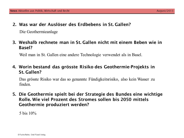 © Fuchs-Reihe, Orell Füssli Verlag News Aktuelles aus Politik, Wirtschaft und Recht August/2013 2.Was war der Auslöser des Erdbebens in St. Gallen? Di