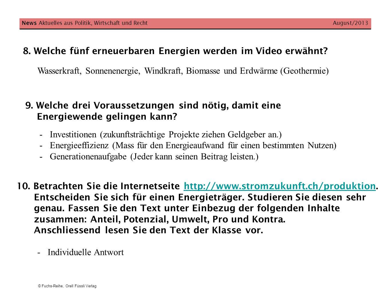 © Fuchs-Reihe, Orell Füssli Verlag 8. Welche fünf erneuerbaren Energien werden im Video erwähnt? News Aktuelles aus Politik, Wirtschaft und Recht Augu
