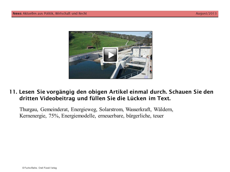 © Fuchs-Reihe, Orell Füssli Verlag News Aktuelles aus Politik, Wirtschaft und Recht August/2013 11. Lesen Sie vorgängig den obigen Artikel einmal durc