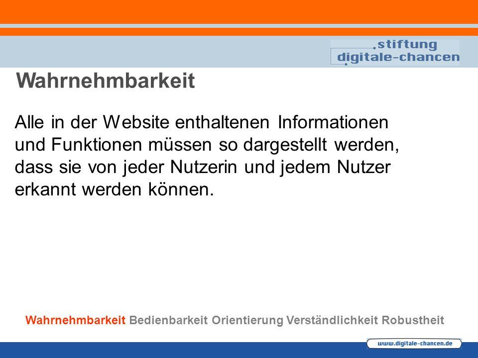 Alle in der Website enthaltenen Informationen und Funktionen müssen so dargestellt werden, dass sie von jeder Nutzerin und jedem Nutzer erkannt werden können.