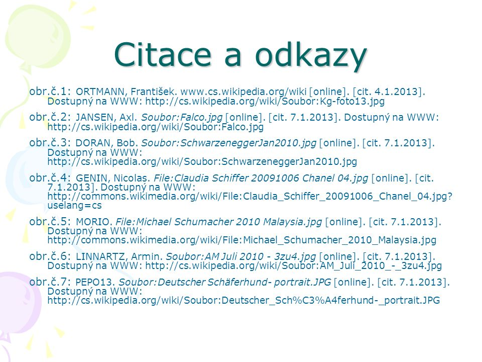 Citace a odkazy obr.č.1: ORTMANN, František. www.cs.wikipedia.org/wiki [online].