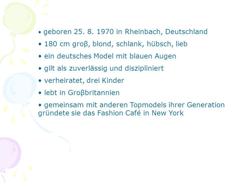 geboren 25. 8. 1970 in Rheinbach, Deutschland 180 cm groβ, blond, schlank, hübsch, lieb ein deutsches Model mit blauen Augen gilt als zuverlässig und