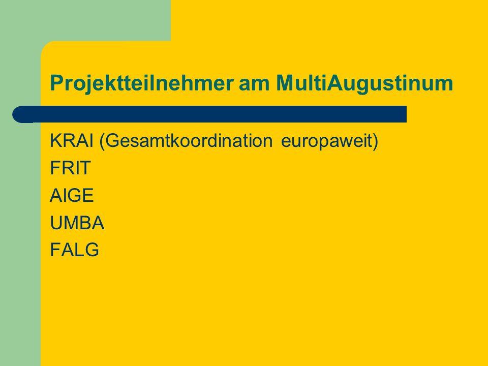 Projektteilnehmer am MultiAugustinum KRAI (Gesamtkoordination europaweit) FRIT AIGE UMBA FALG