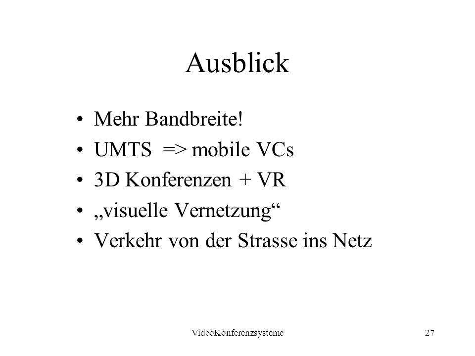 VideoKonferenzsysteme27 Ausblick Mehr Bandbreite.