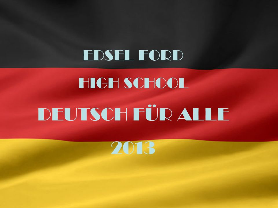 EDSEL FORD HIGH SCHOOL DEUTSCH FÜR ALLE 2013