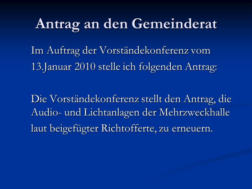 Antrag an den Gemeinderat Im Auftrag der Vorständekonferenz vom 13.Januar 2010 stelle ich folgenden Antrag: Die Vorständekonferenz stellt den Antrag,