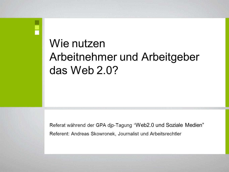Wie nutzen Arbeitnehmer und Arbeitgeber das Web 2.0.