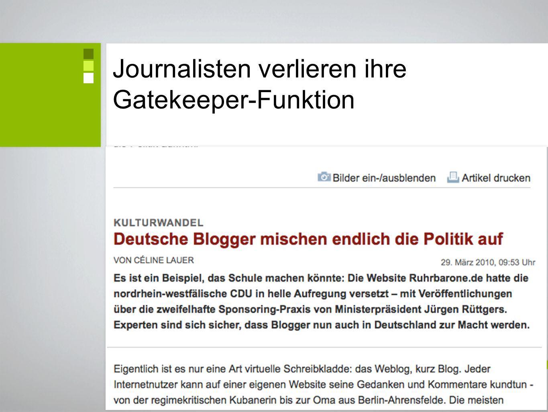 Journalisten verlieren ihre Gatekeeper-Funktion