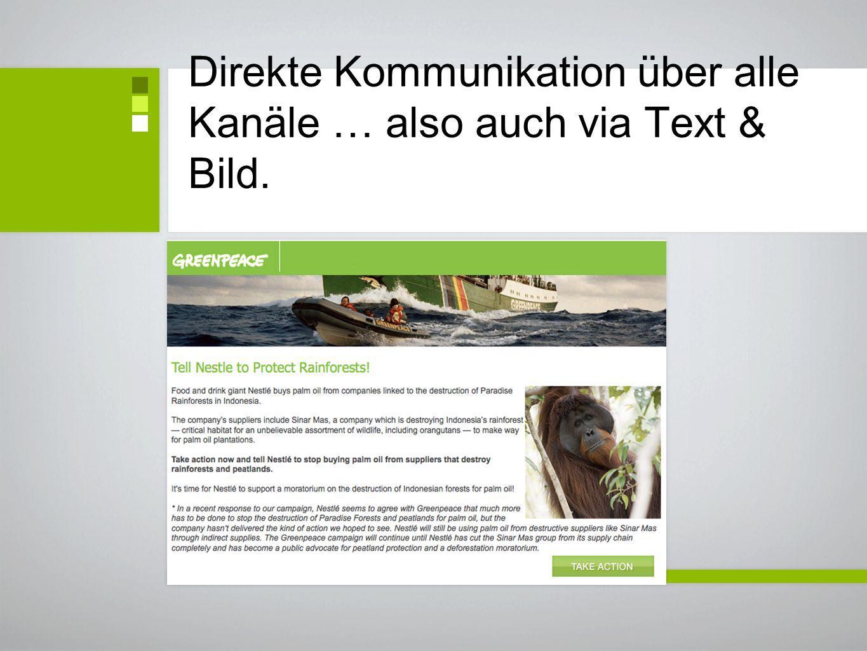 Direkte Kommunikation über alle Kanäle … also auch via Text & Bild.