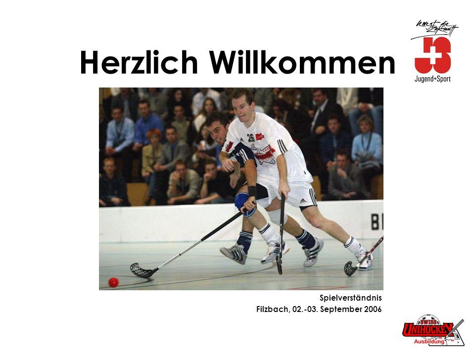 Herzlich Willkommen Spielverständnis Filzbach, 02.-03. September 2006